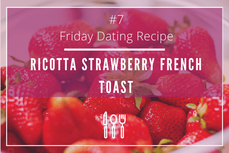 friday dating recipe strawberry