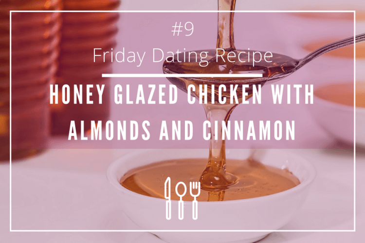 friday dating recipe honey