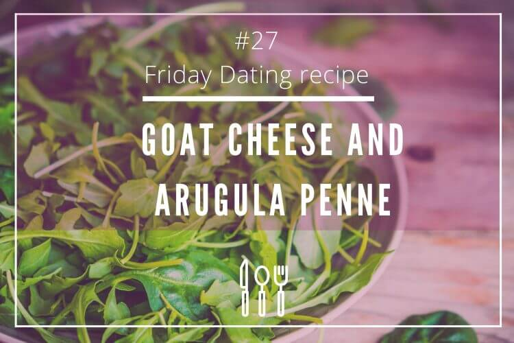 friday dating recipe arugula