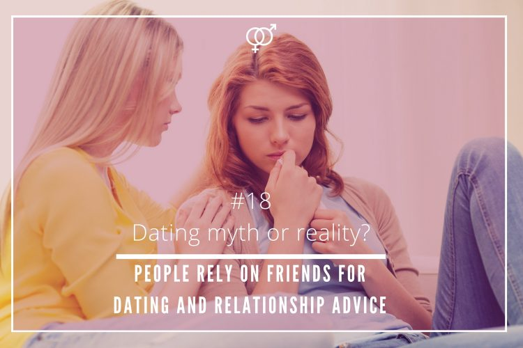 people rely on friends for dating and relationships advice