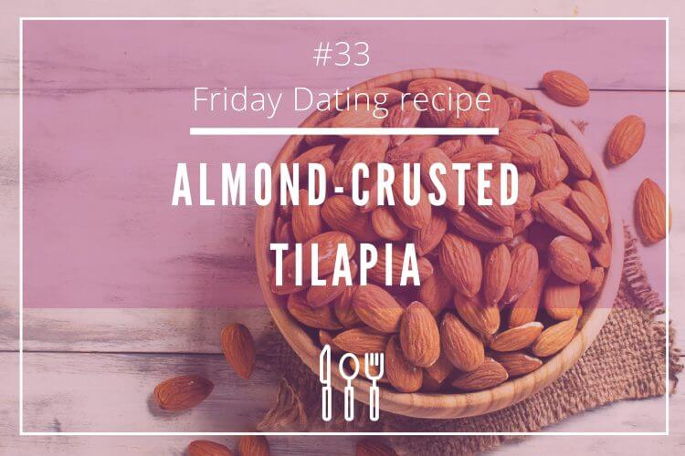 friday dating recipe almonds