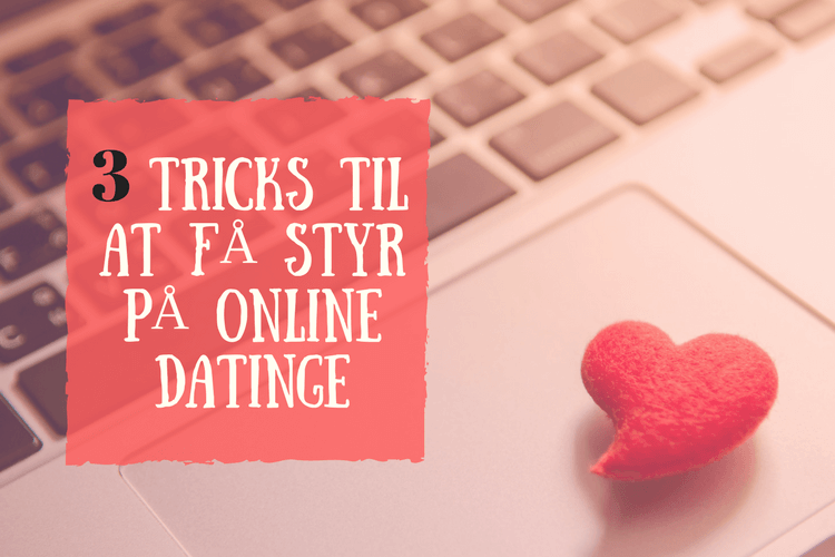 tricks-til-at-faa-styr-paa-online-dating