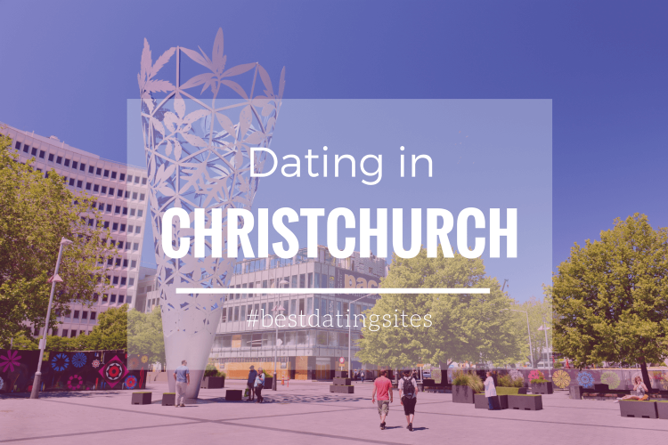 Dating christchurch