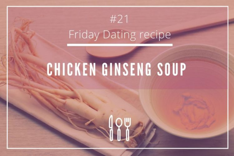 friday-dating-recipe-ginseng