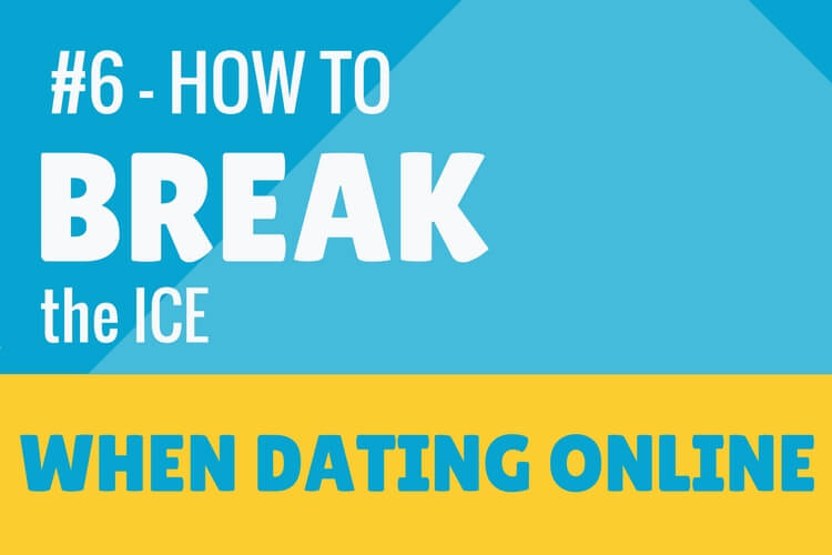 Online dating chating how to break the ice