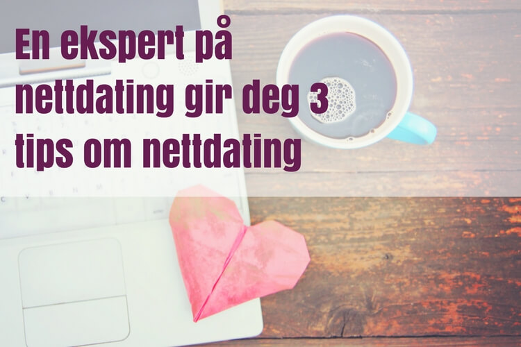 ekspert 3 tips nettdating