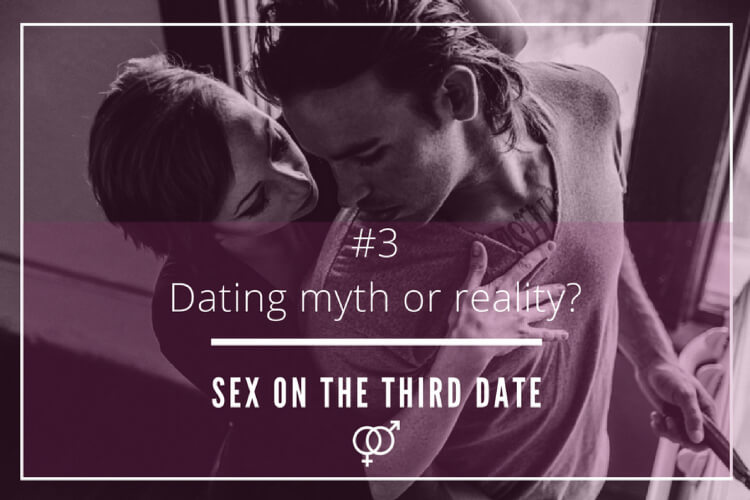 Dating myth or reality – Getting intimate on the third date