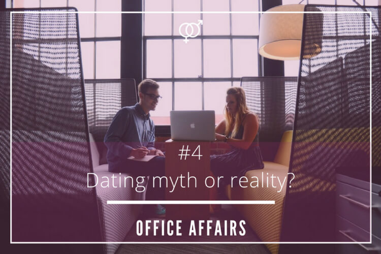 Dating myth or reality – Office affairs