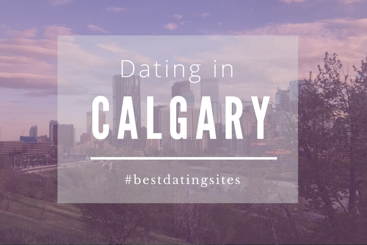 best dating sites in calgary