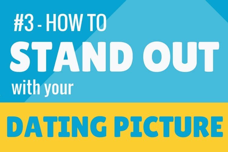 How to stand out with your dating profile