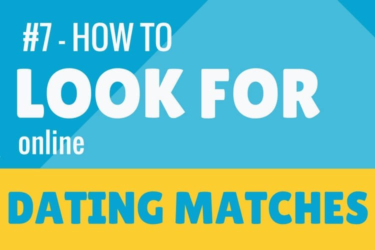 How to look for dating matches